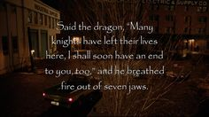 """Said the dragon 'Many knights have left their lives here, I shall soon have an end to you, too"" #Grimm #Quotes #TV"