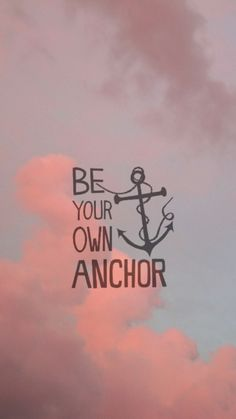 Be your own anchor