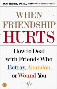 The NOOK Book (eBook) of the When Friendship Hurts: How to Deal with Friends Who Betray, Abandon, or Wound You by Jan Yager Ph. Bad Friends, True Friends, False Friends, Date, Quotes To Live By, Life Quotes, Betrayal, Self Help, Life Lessons