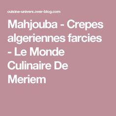 Mahjouba - Crepes algeriennes farcies - Le Monde Culinaire De Meriem
