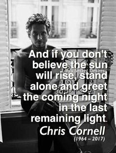 Chris Cornell... so sad he is gone