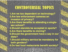 Great Controversial Topics for classroom debate and writing ~ Thought provoking free ideas.
