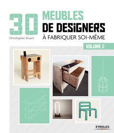 30 meubles de designers à fabriquer soi-même - Volume 2 - C. Stuart - Librairie Eyrolles