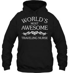 WORLD'S MOST AWESOME TRAVELING NURSE
