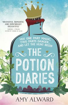 Cover Reveal: The Potion Diaries (The Potion Trilogy #1) by Amy Alward -On sale July 2nd 2015 by Simon & Schuster UK -When Nova's princess (more Kate Middleton than Rapunzel!) is poisoned by her own love potion, the city's alchemists are entered into a deadly, high-profile quest to find a cure. It's the chance of a lifetime for Sam's alchemist family, who have been mixing magic potions for generations... but can Sam save their crumbling reputation?