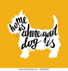 Hand drawn typography poster with silhouette and phrase in it. 'Home Is Where Your Dog Is' hand lettering quote.