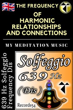 639 Hz Solfeggio Frequency Dis (The Frequency of Harmonic Relationships and Connections)