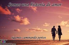 Somos una historia de amor… sigamos caminando juntos