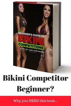 The most ALL INCLUSIVE guide to bikini competitions that has EVER been written!!