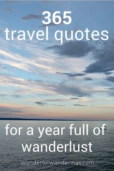 365 inspirational travel quotes for a year full of wanderlust and adventure. Click to check them out!