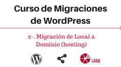 2-. Migración de Local a Dominio (hosting)