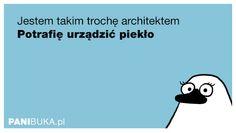 Pani Buka: Jestem takim trochę architektem...