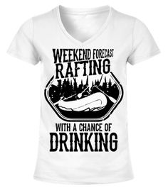 Weekend Forecast Rafting with a chance of Drinking