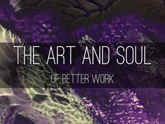 The Art and Soul of Better Work, by Doug Shaw - Finding greater meaning and enjoyment in your work, through an artistic lens. Great Meaning, Haiku, Case Study, Meant To Be, Presentation, Lens, Business, Artist, Artists