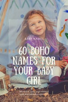 We've got 60 names that are sure to invoke an aura of earthy chicness to last a lifetime. Bohemian Baby Names, Boho Baby, Earthy Girl Names, Uncommon Girl Names, Most Popular Names, Traditional Names, Unique Baby Names, Baby Girl Names, Beautiful Voice