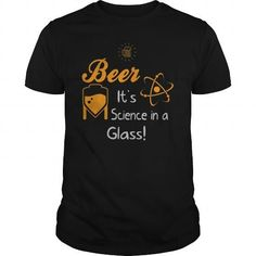 Awesome Beer Lovers Tee Shirts Gift for you or your family member and your friend:  Beer. It's Science in Glass! Tee Shirts T-Shirts