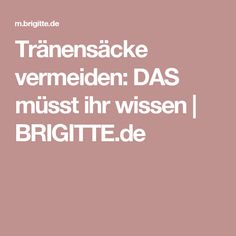 Tränensäcke vermeiden: DAS müsst ihr wissen | BRIGITTE.de