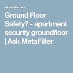 Ground Floor Safety? - apartment security groundfloor | Ask MetaFilter