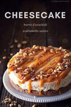 CHEESECAKE BURRO DI ARACHIDI E CARAMELLO SALATO! Una torta golosissima, senza forno, semplice da preparare! #peanuts #cheesecake #nobake