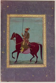Equestrian Portrait of Aurangzeb Object Name: Illustrated album leaf Date: 17th century Geography: India Culture: Islamic Medium: Gouache on paper Dimensions: 10 9/16 x 7 7/8in. (26.8 x 20cm) Classification: Codices Credit Line: Rogers Fund, 1925 Accession Number: 25.138.1
