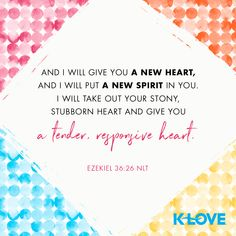And I will give you a new heart, and I will put a new spirit in you. I will take out your stony, stubborn heart and give you a tender, responsive heart. –Ezekial 36:26 NLT #VerseOfTheDay #Scripture