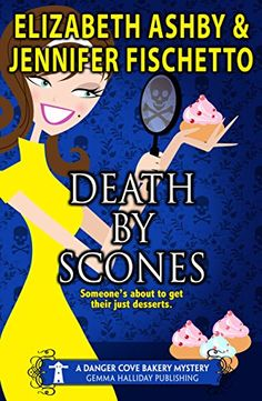 Death by Scones: a Danger Cove Bakery Mystery (Danger Cove Mysteries Book 3) by Jennifer Fischetto http://www.amazon.com/dp/B00VGODFHY/ref=cm_sw_r_pi_dp_6vYDvb1GKJE5R