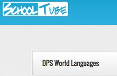 School Tube links from Denver Public Schools - World Languages dept.
