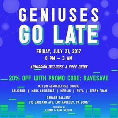 Enter #PromoCode RAVESAVE for 20% OFF #GeniusesGoLate tix  http://ift.tt/2tSSsWn  #DTLA #RaveMeetup #Lisomo #GGL #Caliparis #MarcLawrence #Meirlin #Ruya #TerryPham #GarageGalleryLA #RaveLoop #RaveLoopDotCom #RaveSave #TranceMeetup #HouseMusic #ElectroHouse #DeepHouse #ProgressiveHouse  #EpicTrance #VocalTrance #UpliftingTrance #Trance #TranceFamily #TranceFamilyLA #PLUR