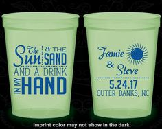 The Sun and the Sand and a Drink in my Hand, Cheap Glow in the Dark Cups, Beach, Summer Wedding, Glow in the Dark (401)