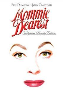 "Mommie Dearest..Joan Crawford was one disturbed lady, that's for sure. ""No wire hangers...EVER!!!"""