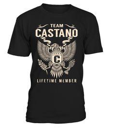 Team CASTANO Lifetime Member Last Name T-Shirt #TeamCastano