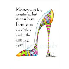 Illustrated shoe art print with funny shoe quote - high heel art ($8) ❤ liked on Polyvore