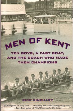 Buy Men of Kent: Ten Boys, A Fast Boat, and the Coach Who Made Them Champions by Rick Rinehart and Read this Book on Kobo's Free Apps. Discover Kobo's Vast Collection of Ebooks and Audiobooks Today - Over 4 Million Titles! Good Books, Books To Read, Rowing Club, Fast Boats, Most Popular Books, Reading Material, Coming Of Age, Movies To Watch, Champion