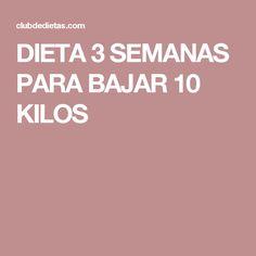 DIETA 3 SEMANAS PARA BAJAR 10 KILOS