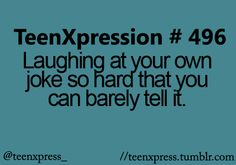 It's even worse when you're not even telling a joke, you're just tired and laughing at everything whether it's funny or not