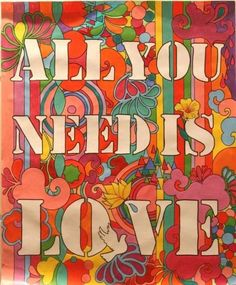 the beatles psychedelic Poster All You Need Is Love lightfeathers-stiffboards Hippie Style, Hippie Love, Hippie Art, Hippie Peace, Hippie Chic, Hippie Vibes, All You Need Is Love, Peace And Love, Affinity Designer
