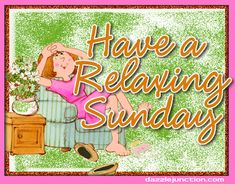 Enjoy your Sunday A Relaxing Sunday Sunday Gif, Tuesday Quotes Good Morning, Happy Sunday Morning, Hello Sunday, Enjoy Your Sunday, Blessed Sunday, Sunday Quotes, Sunday Funday, Sunday Pictures
