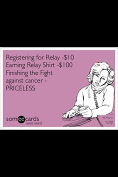 Relay for Life is my life! :)