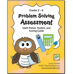 The 23-page Problem Solving Assessment Pack includes two tests, a pretest and a posttest, designed to help you assess your students' math problem-solving abilities. The pretest data will enable you to determine where to begin with your problem-solving instruction; the posttest data will help you track their progress later.
