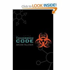 The Tomorrow Code by Brian Falkner. $9.99. Publisher: Ember; Reprint edition (July 28, 2009). Author: Brian Falkner. Reading level: Ages 12 and up