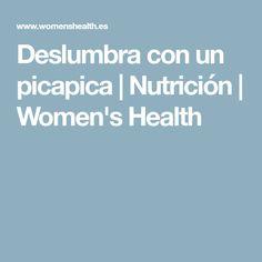 Deslumbra con un picapica   Nutrición   Women's Health