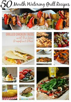 50 Grilled Recipes To Make Your Mouth Water!