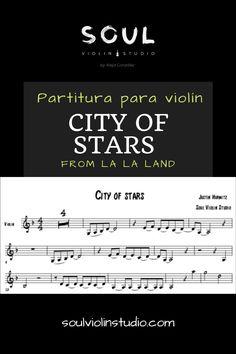 City of stars (la la land) - Justin Hurwitz / music sheet - soul violin studio Backing Tracks, Transcription, Landing, Sheet Music, Songs, Studio, City, Cover, World