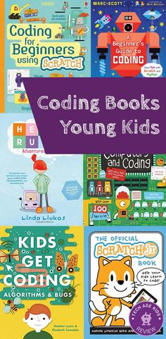 Coding Books for Young Kids. Scratch Jr, Hello Ruby, Kids Get Coding, Computers and Coding