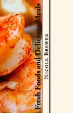Fresh Foods and Delicious Meals: At Home and Hungry cookbooks