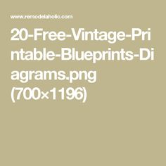 20-Free-Vintage-Printable-Blueprints-Diagrams.png (700×1196)