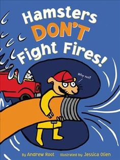 TT 1/22  Hamsters Don't Fight Fires by Andrew Root 	 Hugo the hamster wants to be a firefighter, and although he worries he is too small to fight fires, he learns that just because something is difficult, it doesn't mean he shouldn't try his hardest to achieve his dream.