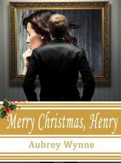 Merry Christmas, Henry, Romantic Fantasy Novel by Aubrey Wynne