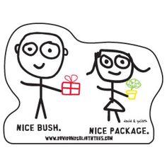 Nice Bush. Nice Package. Die Cut Magnets
