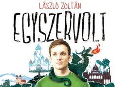 László Zoltán: Egyszervolt (fotó: olvasoterem.hu)